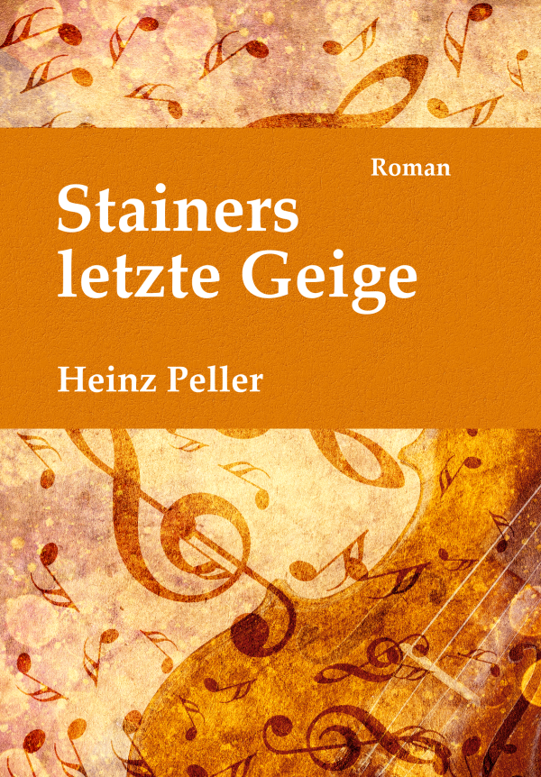 Cover, »Stainers letzte Geige«