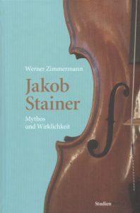 Zimmermann, Werner Jakob Stainer - Mythos und Wirklichkeit